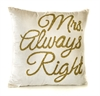 Mrs Always Right Ivory Velvet Cushion
